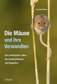 Die Mäuse und ihre Verwandten