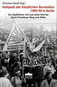 Hotspots der Friedlichen Revolution 1989/90 in Berlin