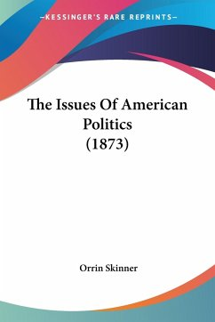 The Issues Of American Politics (1873)