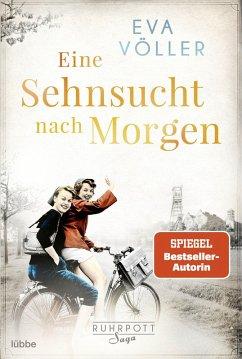 Eine Sehnsucht nach morgen / Ruhrpott Saga Bd.3 (eBook, ePUB) - Völler, Eva