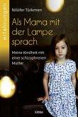 Als Mama mit der Lampe sprach (eBook, ePUB)