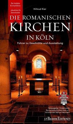 Die romanischen Kirchen in Köln (eBook, PDF) - Kier, Hiltrud