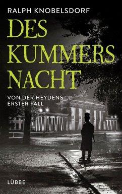 Des Kummers Nacht / Von der Heyden Bd.1 (eBook, ePUB) - Knobelsdorf, Ralph
