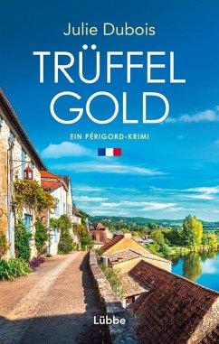 Trüffelgold / Périgord-Krimi Bd.1 (eBook, ePUB) - Dubois, Julie