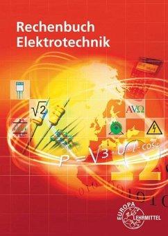 Rechenbuch Elektrotechnik - Rechenbuch Elektrotechnik