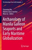 Archaeology of Manila Galleon Seaports and Early Maritime Globalization