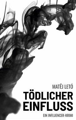 Tödlicher Einfluss - Letó, Matej