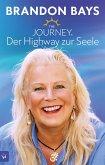The Journey. Der Highway zur Seele. Technik zur Heilung von Körper und Seele.