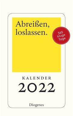 Abreißen, loslassen 2022 - Abreißen, loslassen 2022