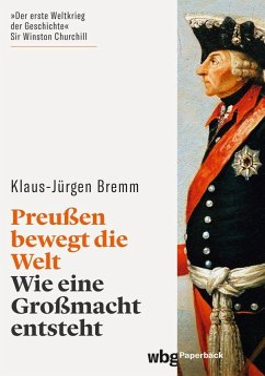 Preußen bewegt die Welt - Bremm, Klaus-Jürgen