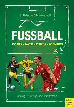Fußball: Technik - Taktik - Athletik - Kognition - Kaß, Philipp;Hohl, Helge