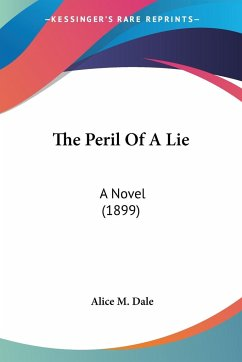 The Peril Of A Lie