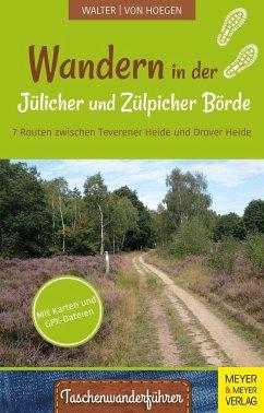 Wandern in der Jülicher Börde und Zülpicher Börde - Walter, Roland;Hoegen, Rainer von