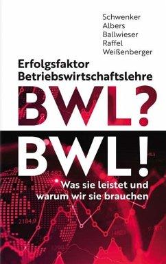 Erfolgsfaktor Betriebswirtschaftslehre - Erfolgsfaktor Betriebswirtschaftslehre BWL