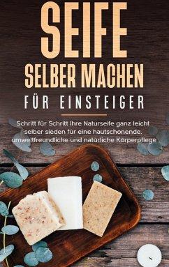 Seife selber machen für Einsteiger (eBook, ePUB)
