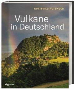 Vulkane in Deutschland - Hofbauer, Gottfried