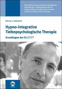 Hypno-Integrative Tiefenpsychologische Therapie - Meinhold, Werner J.