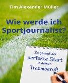 Wie werde ich Sportjournalist? (eBook, ePUB)