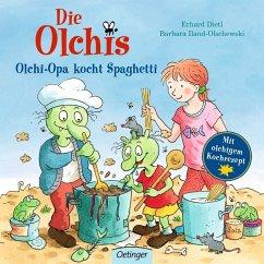 Die Olchis. Olchi-Opa kocht Spaghetti (Restauflage) - Dietl, Erhard; Iland-Olschewski, Barbara