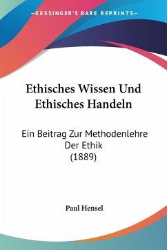 Ethisches Wissen Und Ethisches Handeln