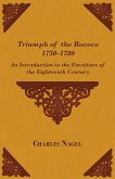 Triumph of the Rococo 1750-1780 - An Introduction to the Furniture of the Eighteenth Century (eBook, ePUB)