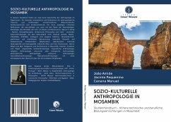 SOZIO-KULTURELLE ANTHROPOLOGIE IN MOSAMBIK - Amide, João;Pequenino, Jacinto;Manuel, Canana