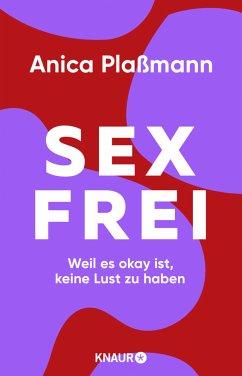 Sexfrei - Plaßmann, Anica