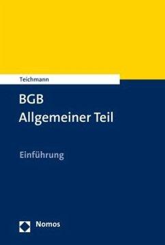 BGB Allgemeiner Teil - Teichmann, Artur