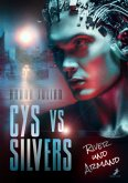 Cys vs. Silvers: River und Armand