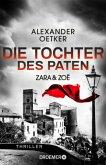 Zara und Zoë - Die Tochter des Paten / Die Profilerin und die Patin Bd.3
