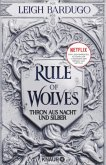 Rule of Wolves - Thron aus Nacht und Silber / King of Scars Bd.2