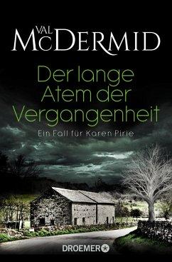 Der lange Atem der Vergangenheit / Karen Pirie Bd.3 - Mcdermid, Val