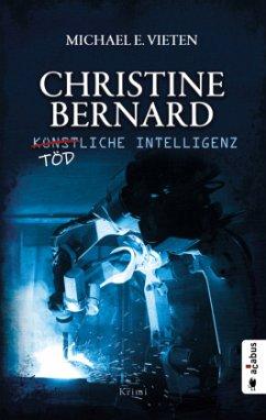 Christine Bernard. Tödliche Intelligenz - Vieten, Michael E.