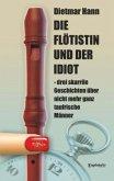 Die Flötistin und der Idiot