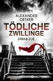 Zara und Zoë - Tödliche Zwillinge / Die Profilerin und die Patin Bd.2