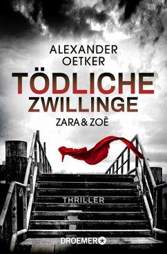 Zara und Zoë - Tödliche Zwillinge / Die Profilerin und die Patin Bd.2 - Oetker, Alexander