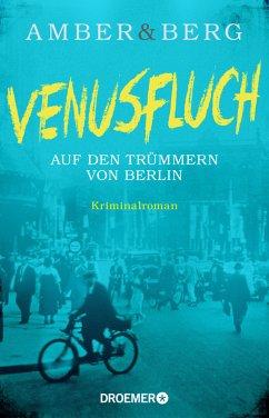 Venusfluch / Stein und Wuttke Bd.2 - Amber, Liv;Berg, Alexander