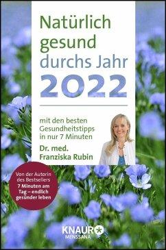 Natürlich gesund durchs Jahr 2022 - Rubin, Franziska