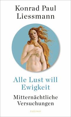 Alle Lust will Ewigkeit (eBook, ePUB) - Liessmann, Konrad Paul