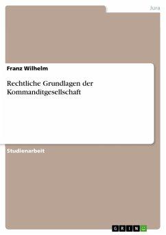 Rechtliche Grundlagen der Kommanditgesellschaft (eBook, PDF)
