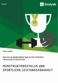 Menstruationszyklus und sportliche Leistungsfähigkeit. Welche Auswirkungen sind in der Sportart Triathlon zu beachten? (eBook, ePUB)