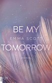 Be My Tomorrow / Only Love Bd.1 (eBook, ePUB)