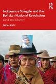 Indigenous Struggle and the Bolivian National Revolution (eBook, ePUB)