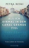 Als ich einmal in den Canal Grande fiel (eBook, ePUB)
