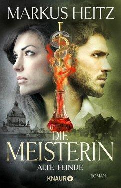 Alte Feinde / Die Meisterin Bd.3 (eBook, ePUB) - Heitz, Markus