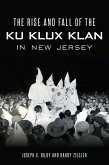 The Rise and Fall of the Ku Klux Klan in New Jersey (eBook, ePUB)