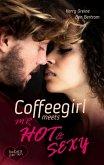 Coffeegirl meets Mr Hot & Sexy (eBook, ePUB)