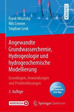 Angewandte Grundwasserchemie, Hydrogeologie und hydrogeochemische Modellierung - Wisotzky, Frank;Cremer, Nils;Lenk, Stephan