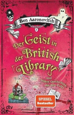 Der Geist in der British Library und andere Geschichten aus dem Folly - Aaronovitch, Ben