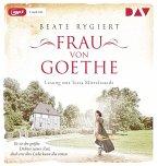 Frau von Goethe / Außergewöhnliche Frauen zwischen Aufbruch und Liebe Bd.6 (1 MP3-CD)